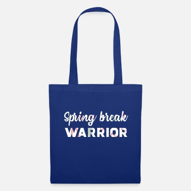 Spring Break Spring Break / Spring Break: Spring Break Guerrier - Tote Bag