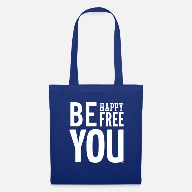 Be You BE HAPPY. BE FREE. BE YOU - Tas van stof