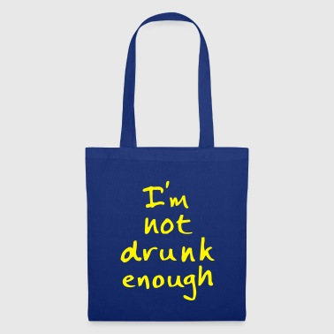 not drunk enough - Bolsa de tela