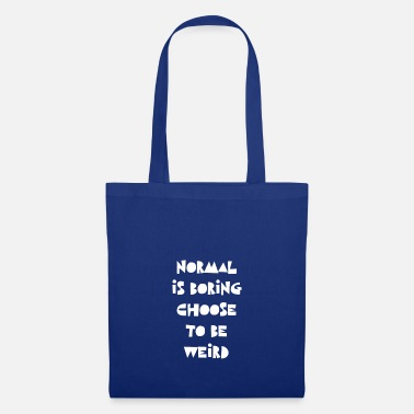 Selfconfidence Normal Is Boring Crazy People gift - Tote Bag
