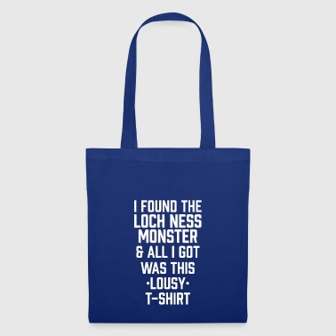 I Found The Loch Ness Monster All I Got Was Lousy - Tote Bag