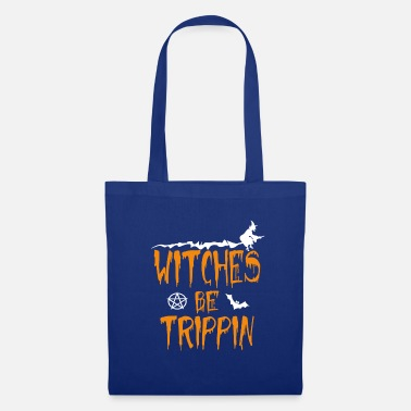 Hilarious Witches Be Trippin Hilarious - Tote Bag