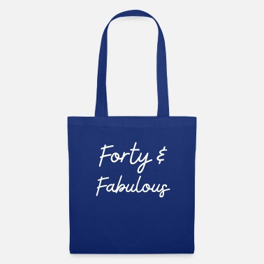 Forty Forty and Fabulous - Tote Bag