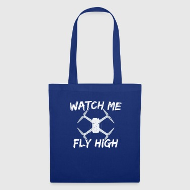 DRONE - Watch me fly high - Tote Bag