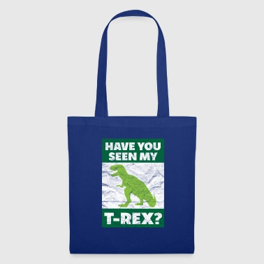 Overlay T Rex - Have you seen my T-rex? - Stoffbeutel