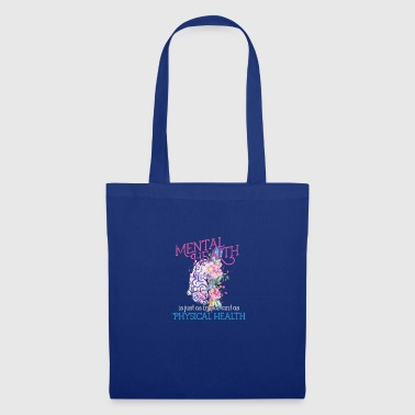 Health Mental Health Is Just Important As Physical Health - Tote Bag