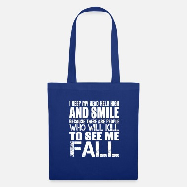 Hilarious I Keep My Head Held High And My Smile - Tote Bag