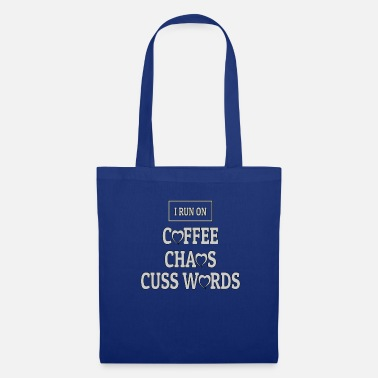 Slow I Run On Coffee Chaos Cuss Words - Tote Bag