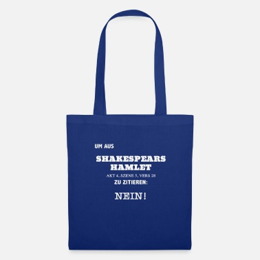 Shakespeare As Shakespears says: NO - Tote Bag