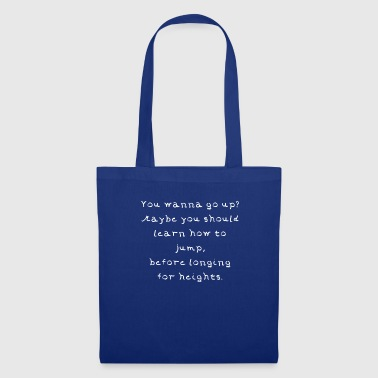 If you want to get high, you have to start small, gift - Tote Bag