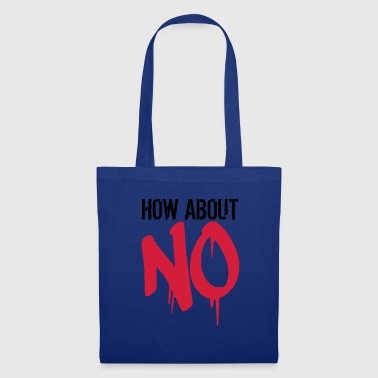 stempel graffiti cool how about no spruch lustig w - Tote Bag