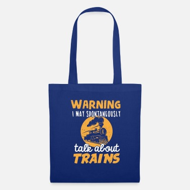 Railway Workers Warning I May Spontaneously Talk About Trains - Tote Bag