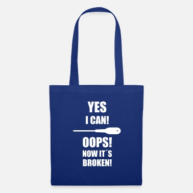 Yes Yes I can! Oops now it's broken, craftsman - Tote Bag