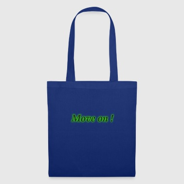 Move move on - Tote Bag