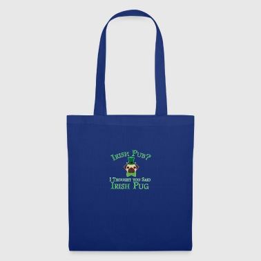 Irish pub? I thought you said Irish Pug - Tote Bag