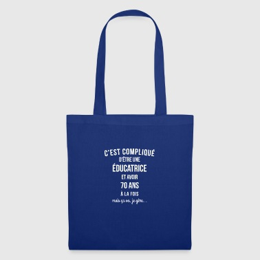 educatrice 70 ANS anniversaire - Tote Bag