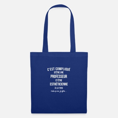 Esthéticienne Professeur Estheticienne humour - Tote Bag