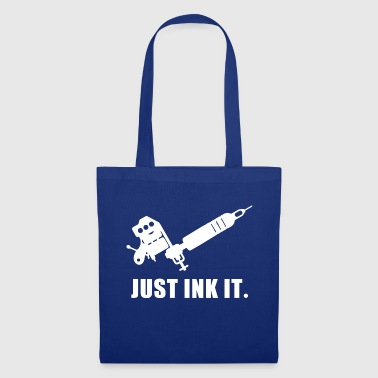 Just Ink It Tattoo tattoo artist tattooed - Tote Bag