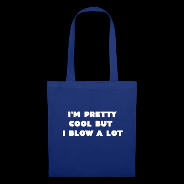 I'm pretty cool but I blow a lot saying gifts - Tote Bag