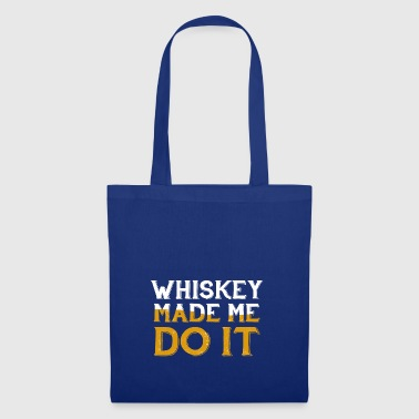 Funny Whiskey Made Me Do It - Tote Bag