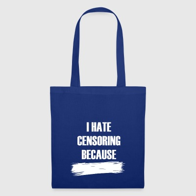 I hate censorship painted over censored censored fun - Tote Bag