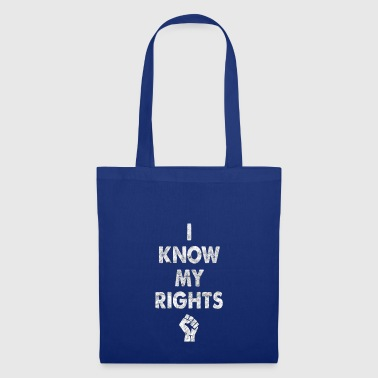 I know my rights cool sayings - Tote Bag