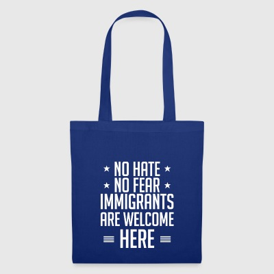 No Hate No Fear Immigrants Are Welcome Here - Tote Bag