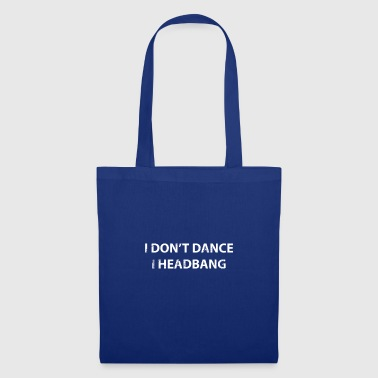 I Don't Dance I HeadBang - Partygoer - Tote Bag