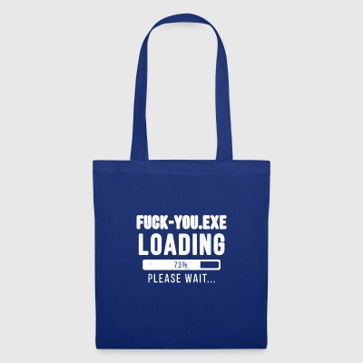 Fuck You.exe loading ... please wait! | - Tote Bag