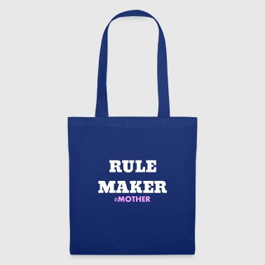 Rule Maker #Mother mom makes the rules gift - Tote Bag
