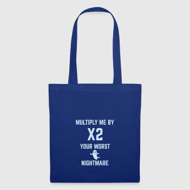 MULTIPLY ME BY 2, YOUR WORST NIGHTMARE - Tote Bag