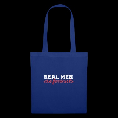 Real men are feminists - Tote Bag