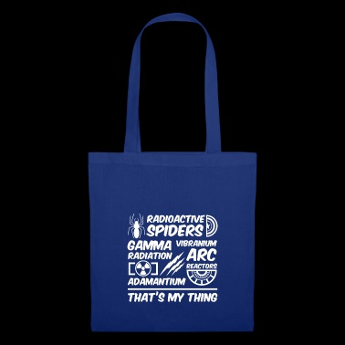 Spider + radioactivity + adamantium that's my thing - Tote Bag