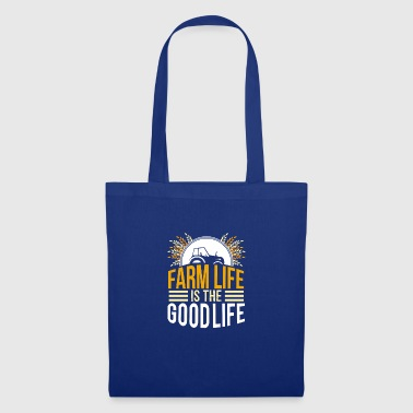 farmer - farm life is the good life - Tote Bag
