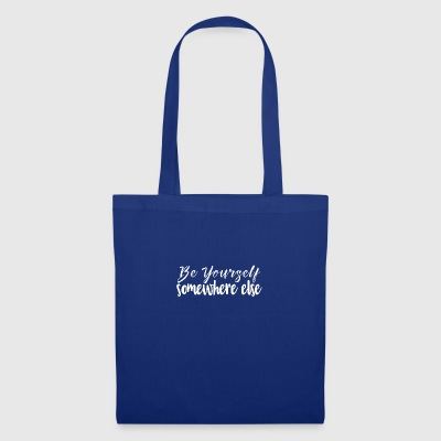Be yourself somewhere else - Tote Bag