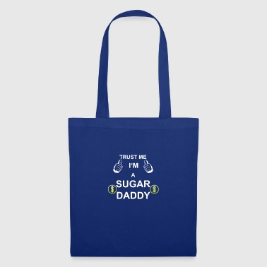 TRUST ME IN THE SUGAR DADDY - Tote Bag