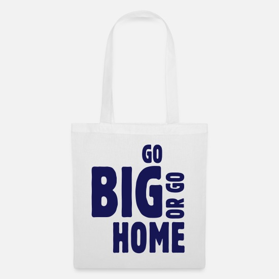 Ski Bags & Backpacks - go big or go home ii - Tote Bag white