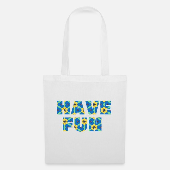Chic Bags & Backpacks - Have fun - Tote Bag white