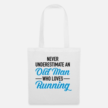 Running Never Underestimate An Old Man Who Loves Running - Tote Bag