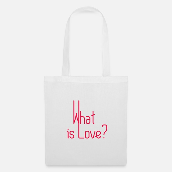 Love Bags & Backpacks - What is love? - Tote Bag white