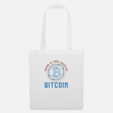 Mass Bitcoin Crypto Weapon Mass Disruption gift - Tote Bag