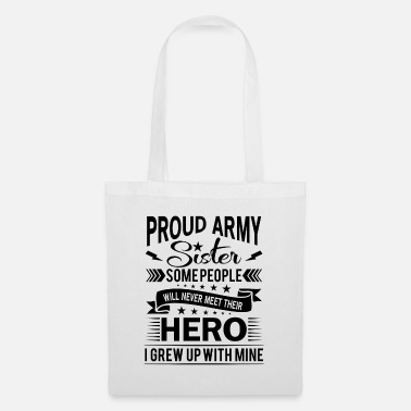 Peace Proud Army Sister their hero i grew up with mine - Borsa di stoffa