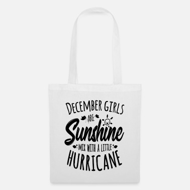 Dezember December Girls are Sunshine mixed with Hurricane - Stoffbeutel
