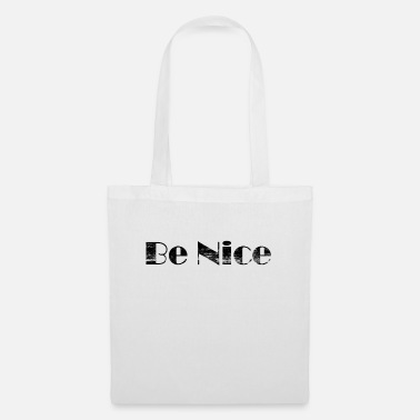 Nicely Be Nice / Be Nice / Be Always Nice - Tote Bag