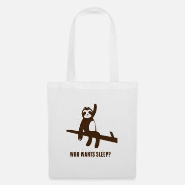 Tire Faultier - Sloth / Who wants sleep? - Tote Bag