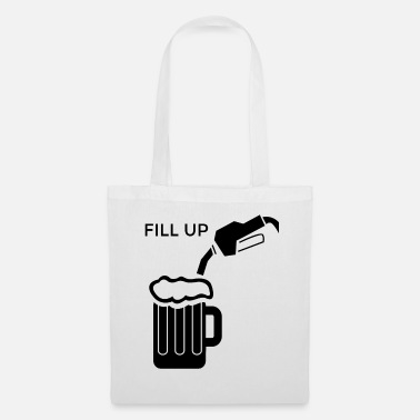 Fill Up Fill Me Up / FILL UP - Tote Bag