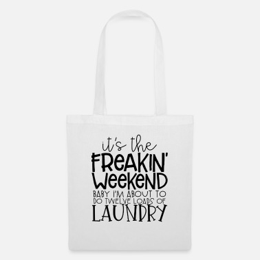 Clean What It Is its the freaking weekend baby at about to do - Tote Bag