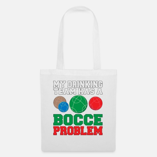 Bocce Bags & Backpacks - Bocce Ball Player Gift My drinking Team has a - Tote Bag white