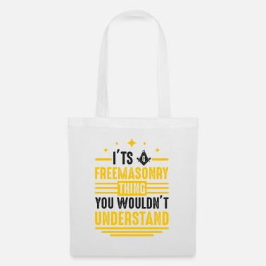 Square It's Freemasonry Thing Wouldn't Understand Mason - Tote Bag