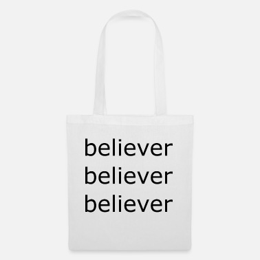 Believer believer, believer, faith, believer - Tote Bag
